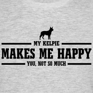 KELPIE makes me happy - Männer T-Shirt