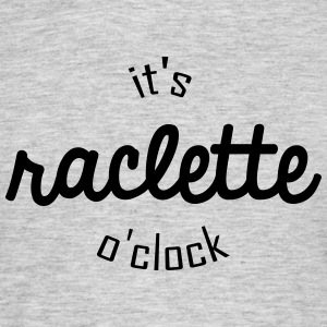 It's raclette o clock - T-shirt Homme