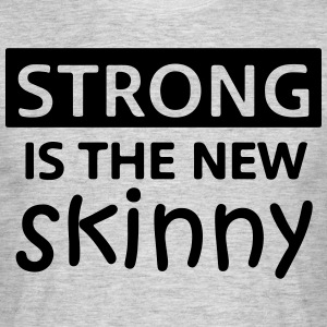 Strong is the new skinny - Men's T-Shirt