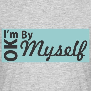 I am Ok - Men's T-Shirt
