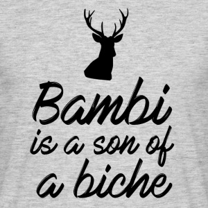 Bambi is a son of a biche - T-shirt Homme