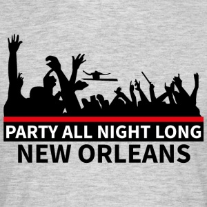 NEW ORLEANS - Party All Night Long - Männer T-Shirt