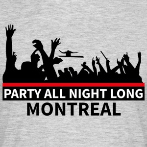 MONTREAL - Party All Night Long - Mannen T-shirt