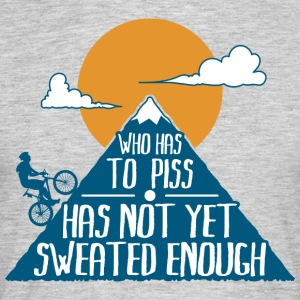 Biken - Who Has to Piss - Männer T-Shirt