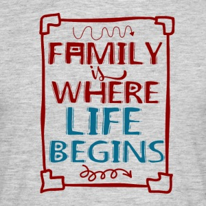 Family - My Life - Men's T-Shirt