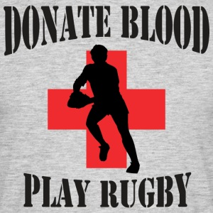 Rugby Donate Blood Play Rugby - Men's T-Shirt