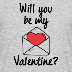 Will you be my Valentine? - Men's T-Shirt