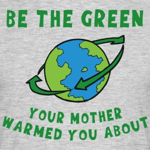 Earth Day Go Green - Men's T-Shirt