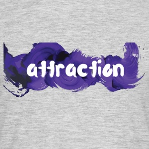 Attraction Attraktion - Männer T-Shirt