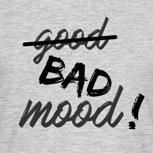 Bad mood! - Men's T-Shirt