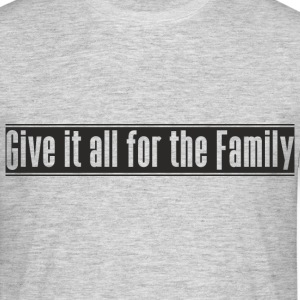 Give_it_all_for_the_Family utforming - T-skjorte for menn
