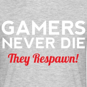 Gamers Never Die - Men's T-Shirt