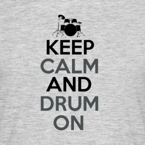 Keep Calm and Drum On - Drummer Passion - Männer T-Shirt