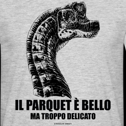 IL PARQUET E' BELLO MA DELICATO - Maglietta da uomo