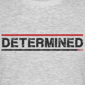 Determined - Men's T-Shirt