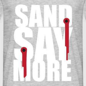 sand say more - T-shirt Homme