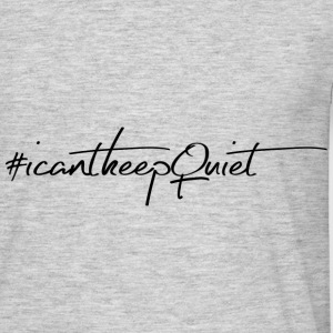 #Icantkeepquiet - Men's T-Shirt
