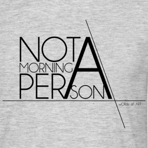 Not a Morning Person black - Men's T-Shirt
