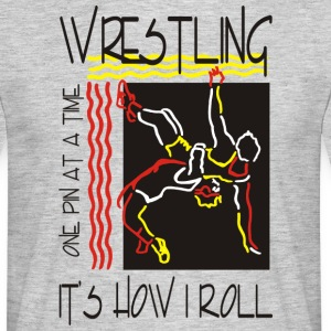 Wrestling That's How I Roll One Pin At A Time - Men's T-Shirt