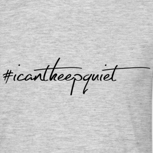 #Icantkeepquiet statement - Men's T-Shirt