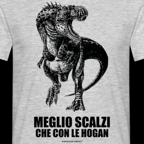 MEGLIO SCALZI CHE CON LE HOGAN - Maglietta da uomo