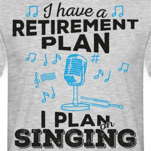 Retirement plan singing (dark) - Men's T-Shirt