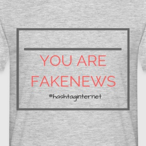 You are fakenews Trump - Männer T-Shirt