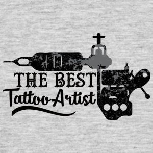 Tattoo / Tattoo: The Best Tattoo Artist - Men's T-Shirt