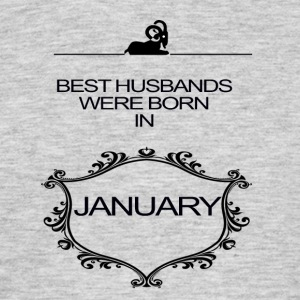 BEST HUSBAND WERE BORN IN JANUARY - Men's T-Shirt