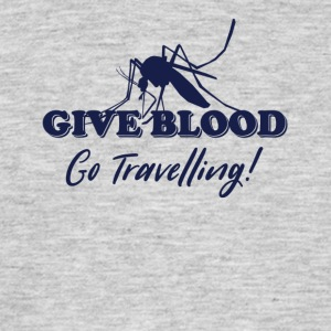 Give Blood Go Travelling - Men's T-Shirt