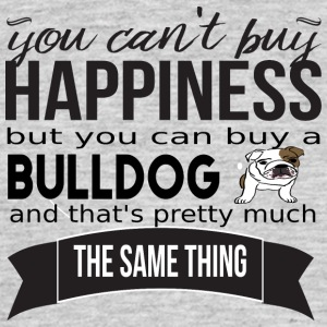 you cant buy happiness bulldog - Männer T-Shirt