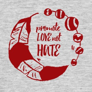 Hippie / Hippies: Promote Love not Hate - Men's T-Shirt
