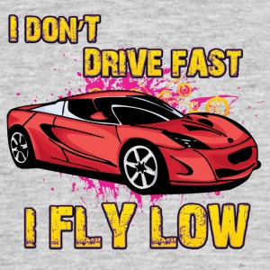 iI don t drive fast i fly low - Men's T-Shirt