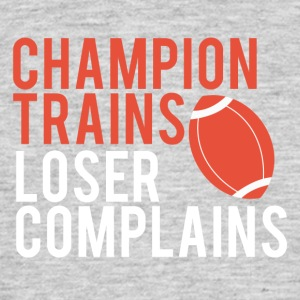 Football: Champion Trains. Loser complains. - Men's T-Shirt