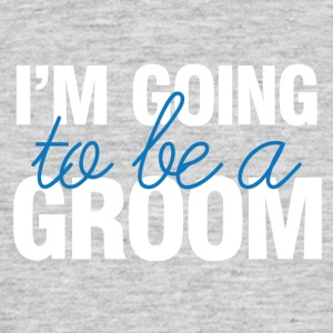 Wedding / Marriage: I'm going to be a Groom. - Men's T-Shirt