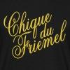 Chique du friemel - Mannen T-shirt