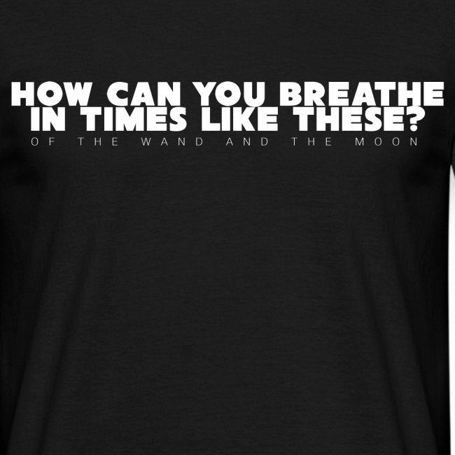 how can you breathe in times like these?