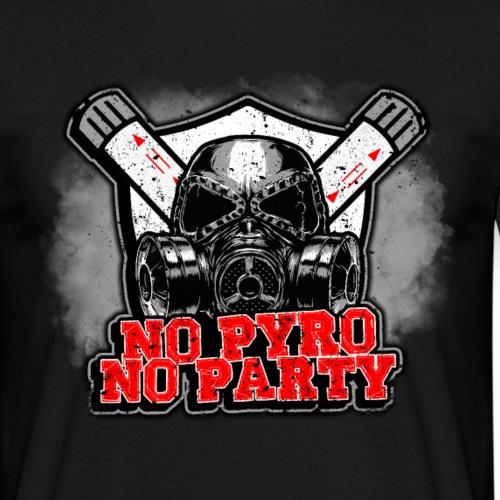 No Pyro No Party T-shirt - Men's T-Shirt