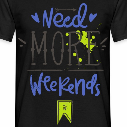 More Weekends - Männer T-Shirt