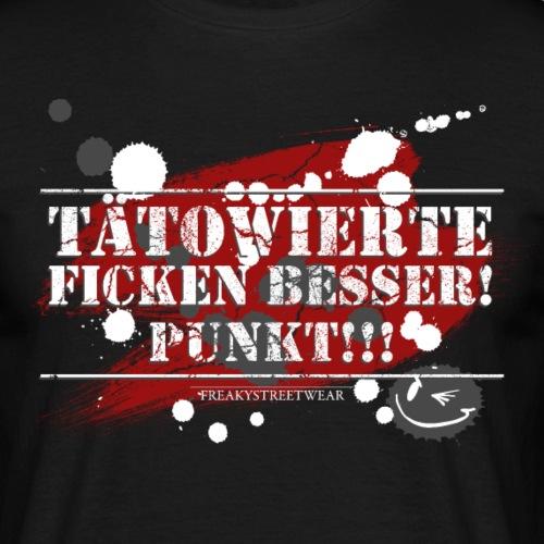 Tätowierte f***en besser - Männer T-Shirt