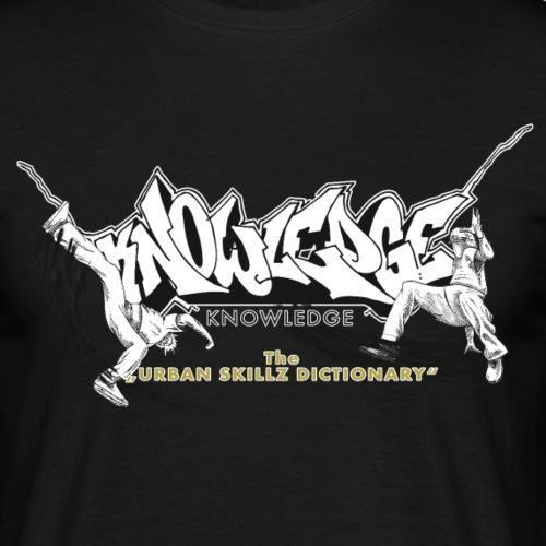 KNOWLEDGE - the urban skillz dictionary - promo sh - Männer T-Shirt