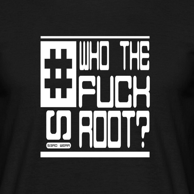 Who the fuck is Root ?