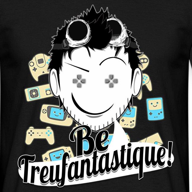 Be Treufantastique
