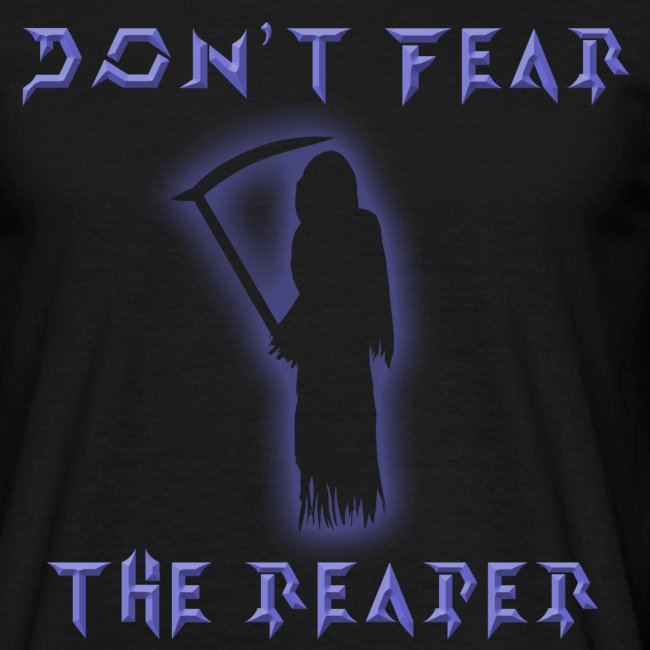 Don t Fear The Reaper