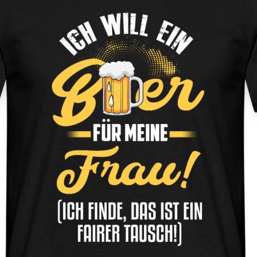 Ich Will Ein Bier Für Meine Frau - Männer T-Shirt
