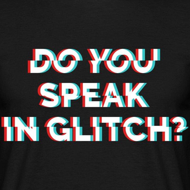 Do You Speak In Glitch