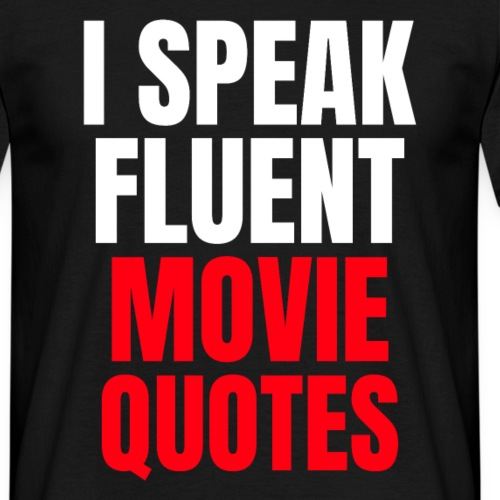I Speak Fluent Movie Quotes - Männer T-Shirt