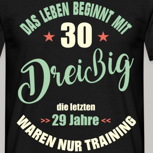 30 geburtstag frau geschenk lustig nur training - Männer T-Shirt