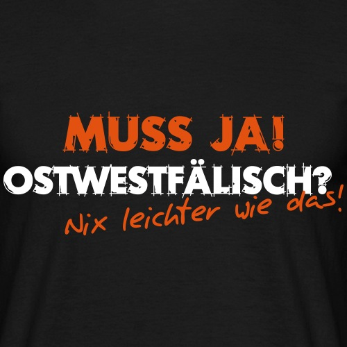 Muss ja! Ostwestfälisch - Männer T-Shirt