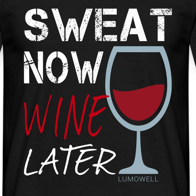 Sweat Now Wine Later